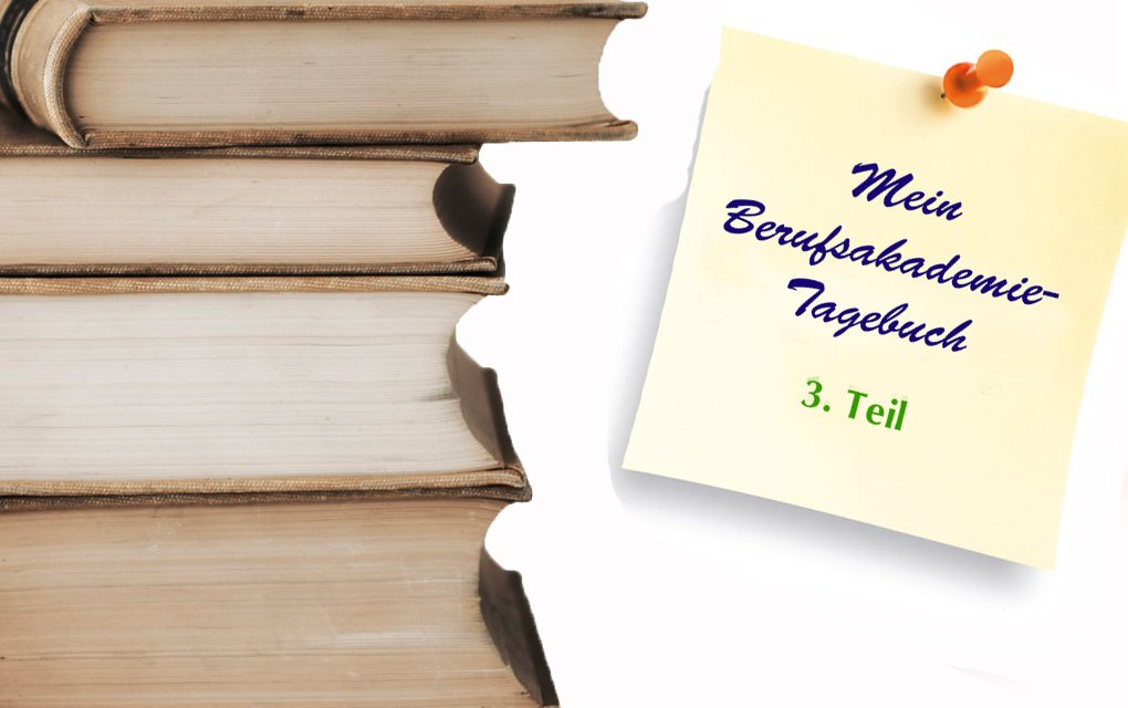 Berufsakademie-Tagebuch, Teil 3: Jetzt geht's richtig los!